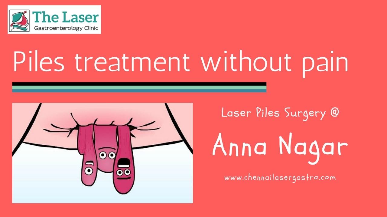 Piles treatment in Anna Nagar